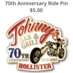 70th anniversary ride pin from Johnny's Bar and Grill in Hollister, California